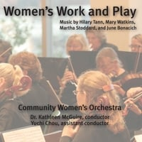 Community Women's Orchestra & Kathleen McGuire | Women's Work and Play