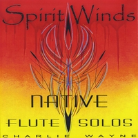 Charlie Wayne | Spirit Winds