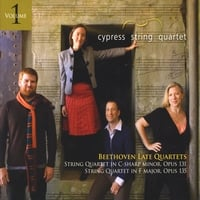 Cypress String Quartet | Beethoven Late Quartets, Vol.1