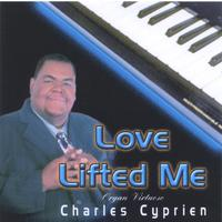 Charles Cyprien | Love Lifted Me