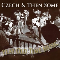 Czech and Then Some | Play Old Time Music