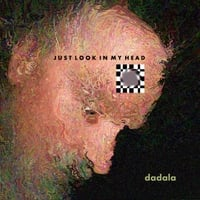 Dadala | Just Look in My Head