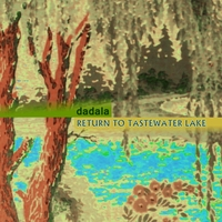 Dadala | Return to Tastewater Lake