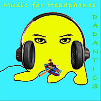Dadantics | Music for Headphones