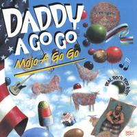 Daddy a Go Go | Mojo A Go Go - Real Rock For Kids