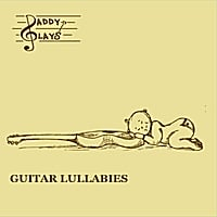 Daddy Plays | Guitar Lullabies