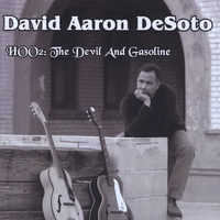 David Aaron DeSoto | Hoo2: The Devil and Gasoline