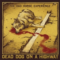 The Dad Horse Experience | Dead Dog on a Highway