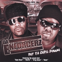 Da Enforcerz | Put Ya Cups Down