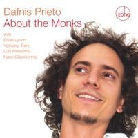 Dafnis Prieto | About the Monks