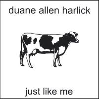 Duane Allen Harlick | Just Like Me