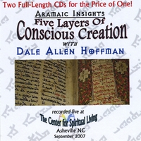 Dale Allen Hoffman | Aramaic Insights: Five Layers of Conscious Creation