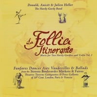 Donald Heller, Anicet Heller & Julien Heller | La Follia Itinerante: Baroque Street Music for Two Hurdy-Gurdies & Violin Vol. I