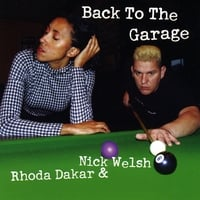 Rhoda Dakar & Nick Welsh | Back To The Garage