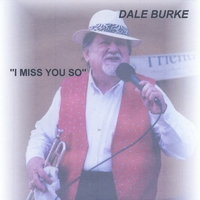 "Dale Burke | Dale Burke ""I Miss You So"""