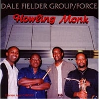 Dale Fielder Group & Force | Howling Monk