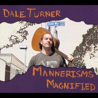 Dale Turner | Mannerisms Magnified