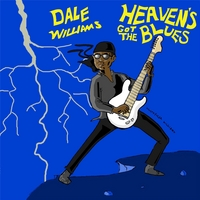 Dale Williams | Heaven's Got the Blues