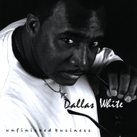 Dallas White | Unfinished Business