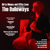 The Dalloways | Dirty Money and Filthy Love