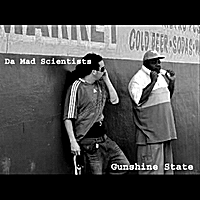 Da Mad Scientists | Gunshine State