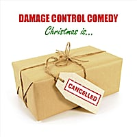 Damage Control Comedy | Christmas is Cancelled