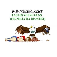 Damaineman C. Nidice | Eagles Young Guns (The Philly Fly Franchise)