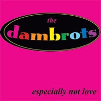 the dambrots | especially not love