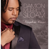 Damion Murrill & Siloam | Kingdom Come