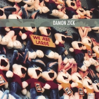 Damon Zick | We Are Large