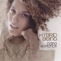 Dana Edmonds | Hybrid Being