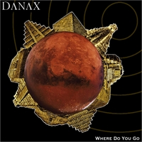 Danax | Where Do You Go