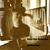 Dance Floor Chaperones | Satellite Radio