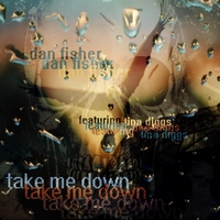 Dan Fisher | Take Me Down