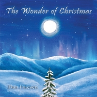Dan Friesen | The Wonder of Christmas