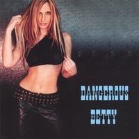 Dangerous Betty | Dangerous Betty