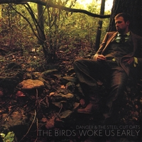 Danger & The Steel Cut Oats | The Birds Woke Us Early