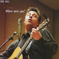 Dan Hall | Where Were you?