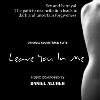 Daniel Alcheh | Leave You In Me - Original Soundtrack Suite