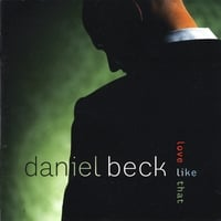 Daniel Beck | Love Like That