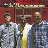 Daniel Carter, William Parker & Federico Ughi | Navajo Sunrise
