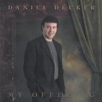 Daniel Decker | My Offering