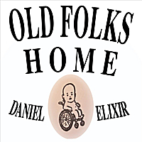 Daniel Elixir | Old Folks Home - Single