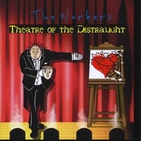 The Workers | Theatre of the Distraught