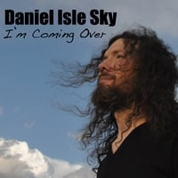 Daniel Isle Sky | I'm Coming Over