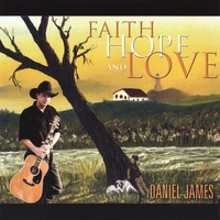 Daniel James | Faith, Hope and Love