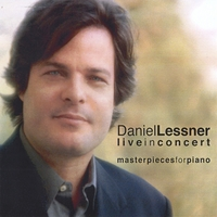 Daniel Lessner | Live in Concert: Masterpieces for Piano