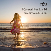 Rabbi Danielle Upbin | Reveal the Light