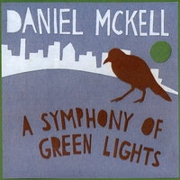 Daniel Mckell | A Symphony of Green Lights e.p.