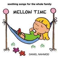 Daniel Nahmod | Mellow Time: Soothing Songs for the Whole Family